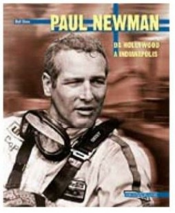Paul Newman - Da Hollywood a Indianapolis